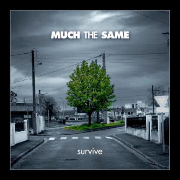 Much The Same - Survive (2006)