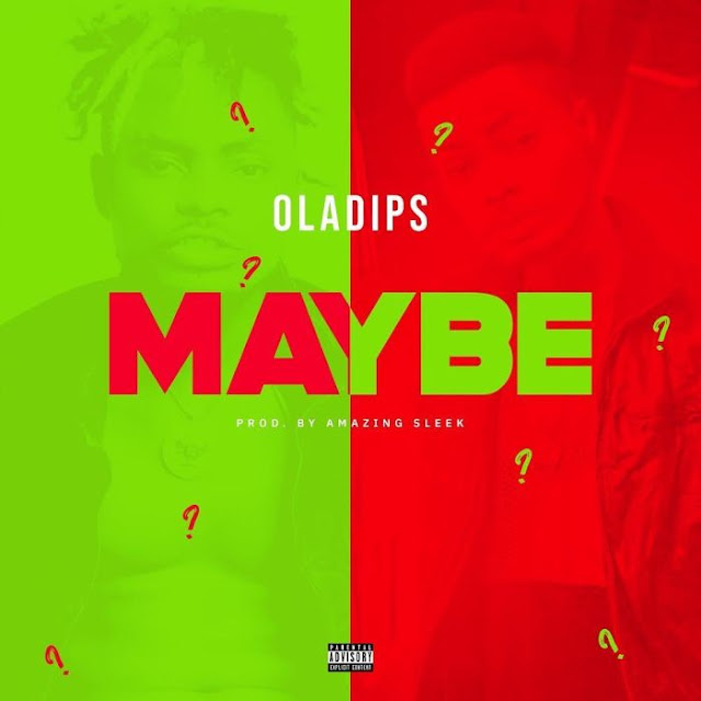 [Music + Video] Oladips – Maybe - www.mp3made.com.ng