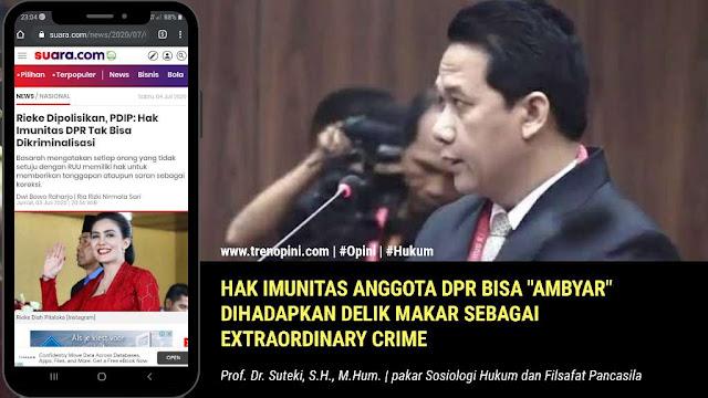 """Hak Imunitas Anggota DPR Bisa """"Ambyar"""" dihadapkan Delik Makar Sebagai Extraordinary Crime"""