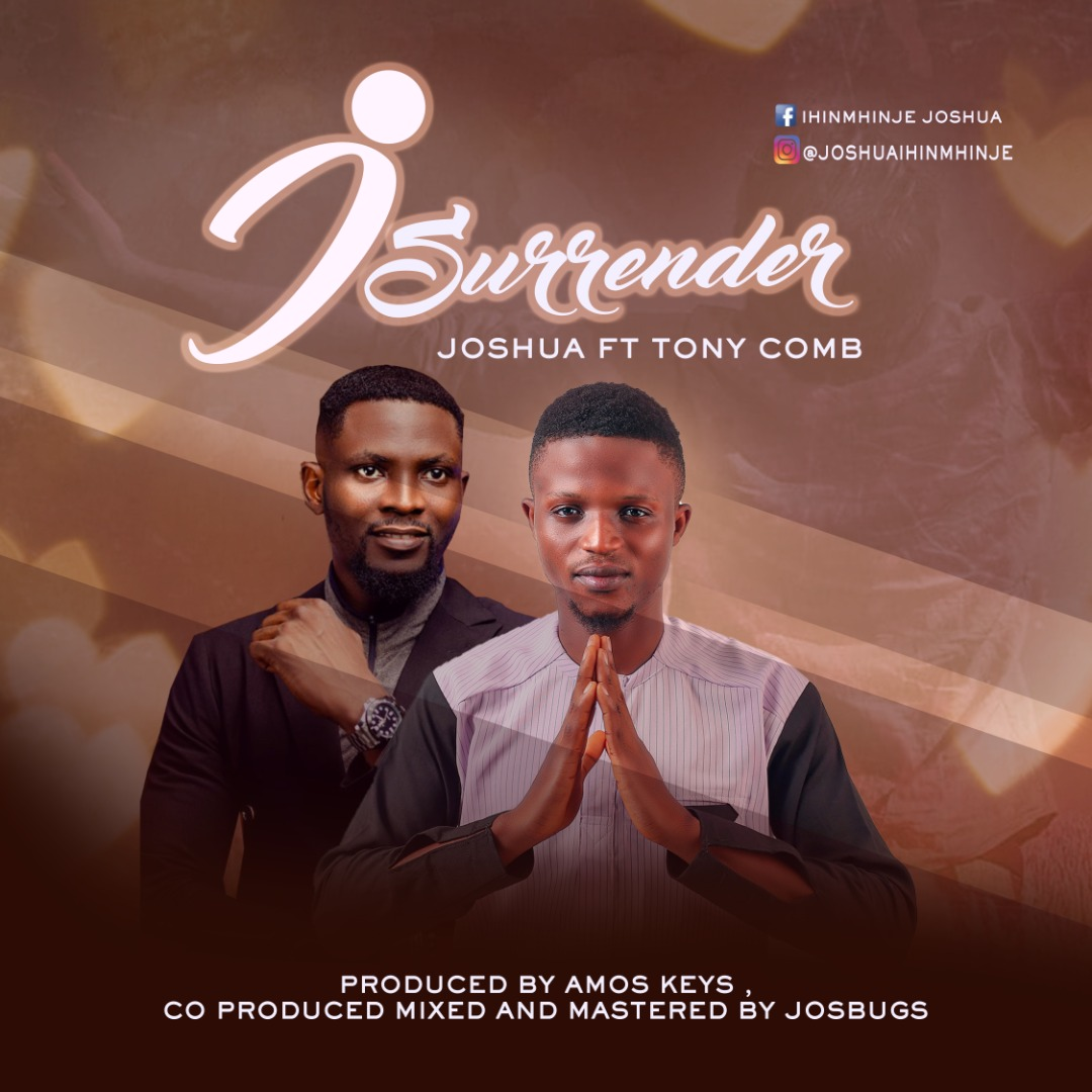 I Surrender - Joshua Feat Tony Comb