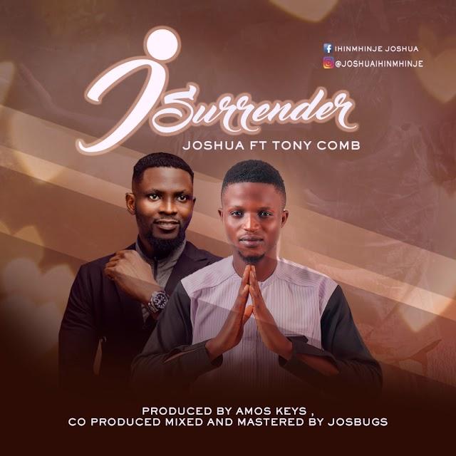 Music: I Surrender - Joshua Feat Tony Comb