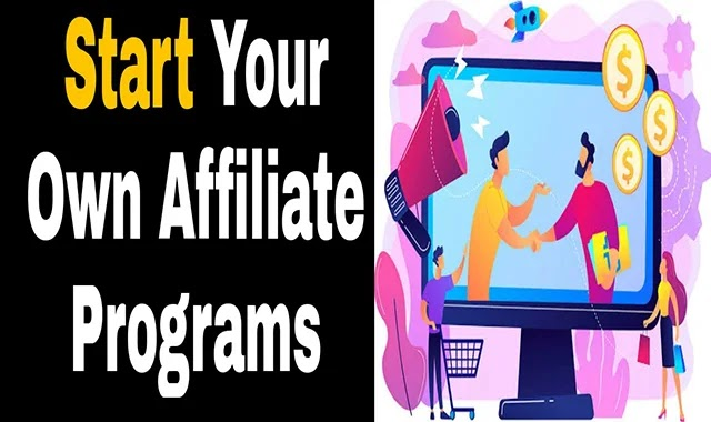 Start your own Affiliate programs