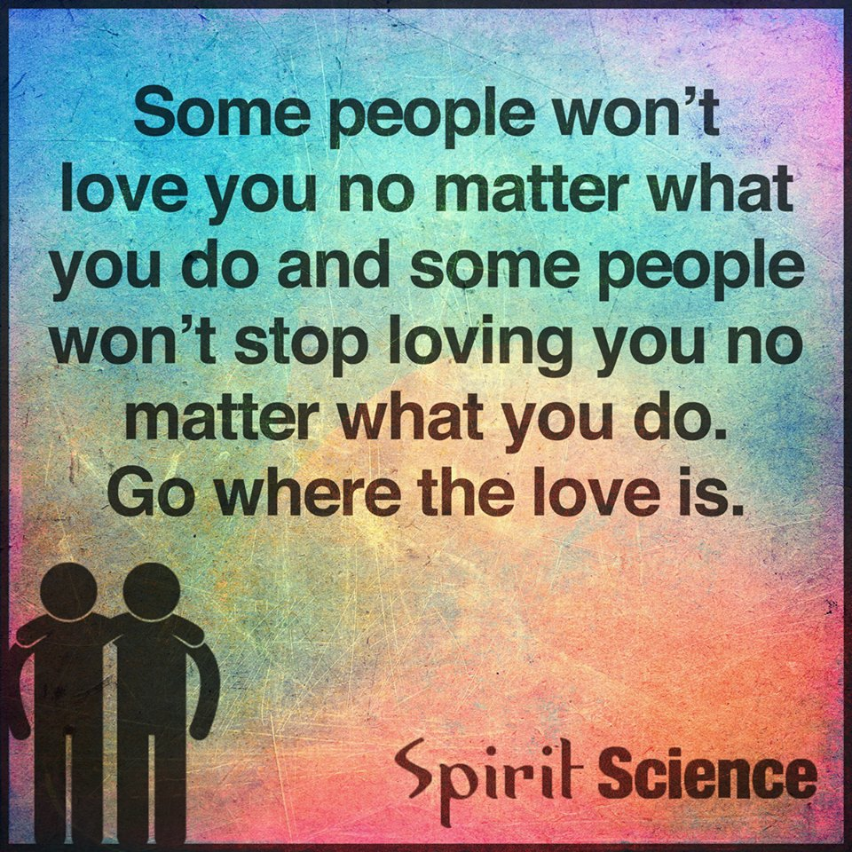 Spiritual Quotes About Love Some People Won't Love You No Matter What You Do And Some People