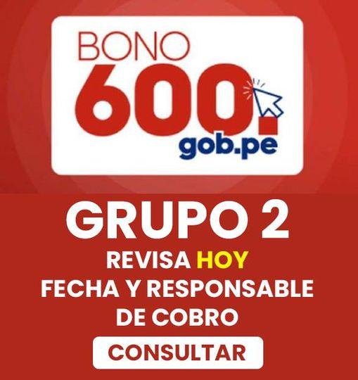ATENCIÓN: YA Puedes CONSULTAR Por El GRUPO 2 Del Bono 600 SOLES Cobra HOY