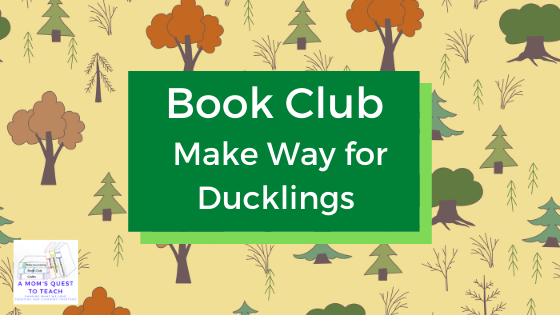 Text: Book Club: Make War for Ducklings; background of trees; logo of A Mom's Quest to Teach