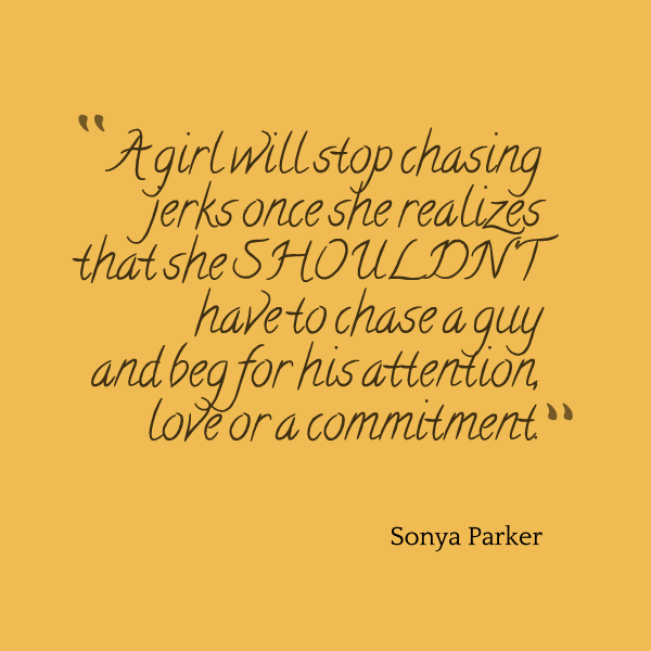 Chasing Love Quotes: ~ AUTHOR SONYA PARKER QUOTES