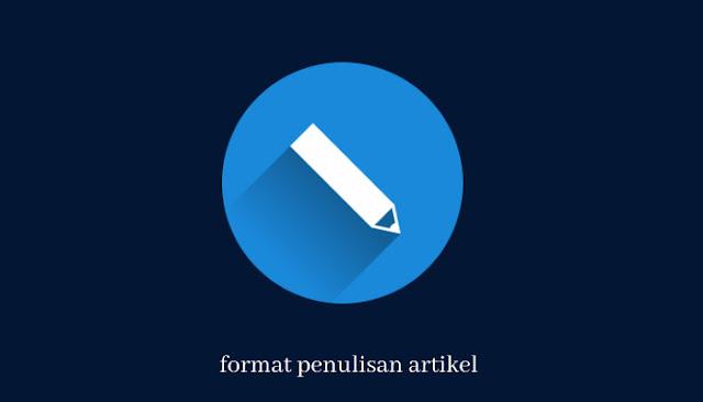contoh cara membuat artikel, format pembuatan artikel