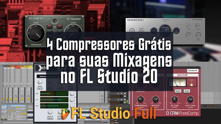 4 Compressores Grátis para suas Mixagens no FL Studio 20