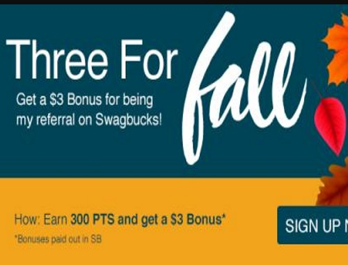 Swagbucks Get $3 when you sign up during Three For Fall