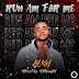 DOWNLOAD MP3: Lilklef - Run Am For Me