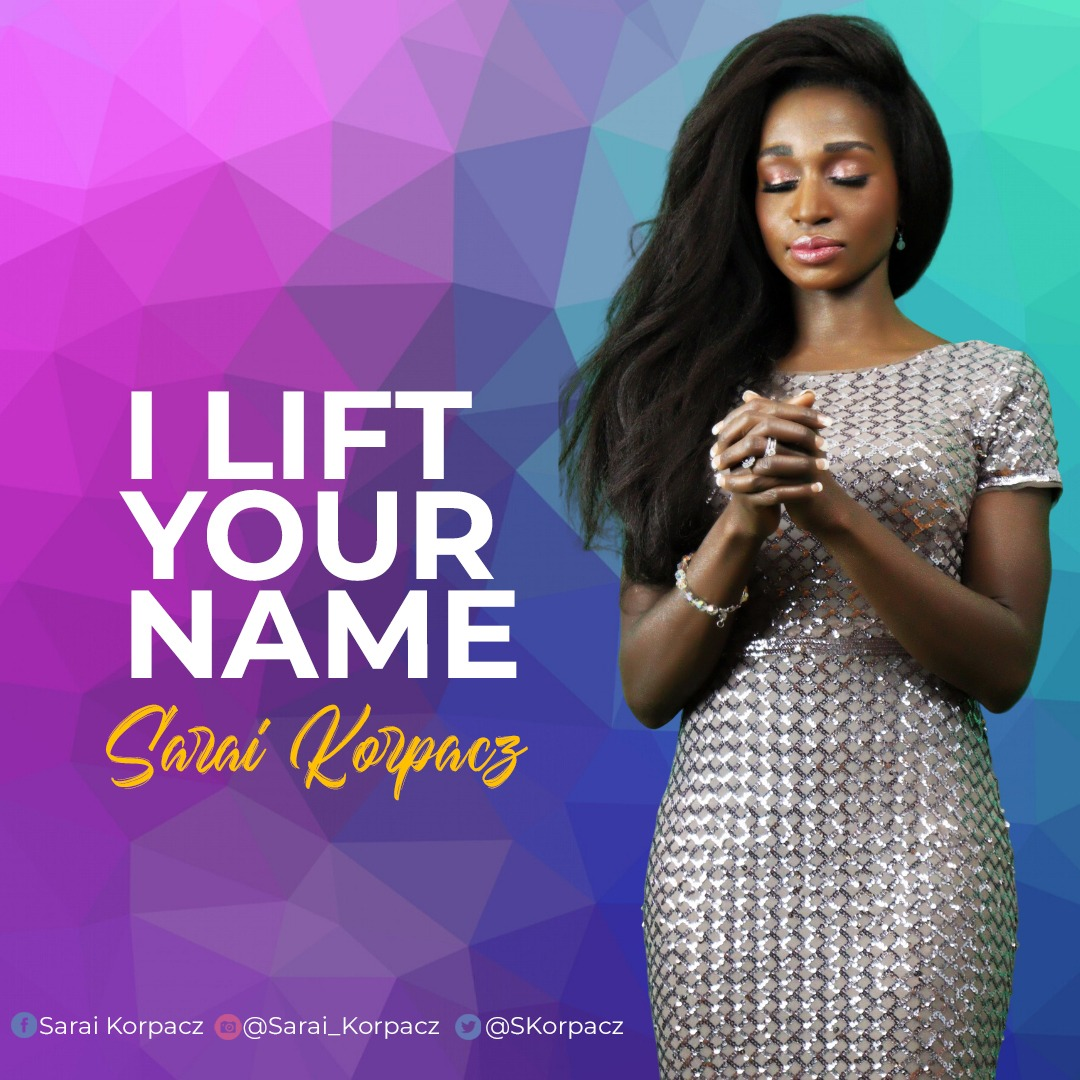 Sarai Korpacz - I Lift Your Name Mp3 Download