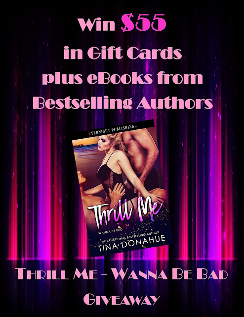 WIN $55 in Gift Cards plus eBooks from Bestselling Authors – Thrill Me Giveaway #TinaDonahueBooks #ThrillMe #Giveaway #GCs #FreeEbooks