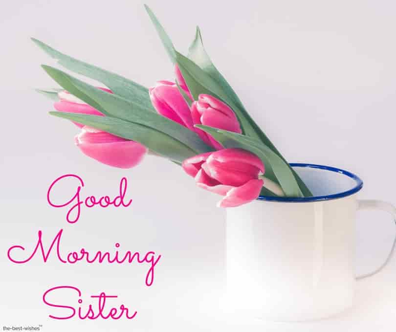 good morning darling sister