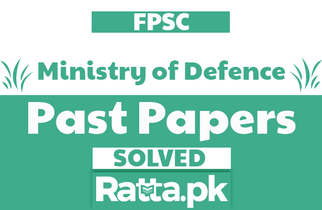 FPSC Ministry of Defence Past Papers Solved pdf Download