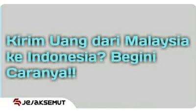 kirim uang dari malaysia ke indonesia