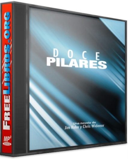 Doce Pilares – Jim Rohn y Chris Widener [ Audiolibro ]