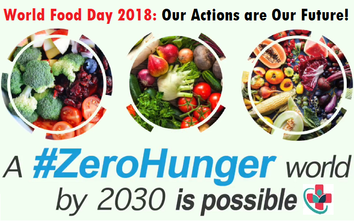 World Food Day 2018: Our Actions are Our Future  – A #ZeroHunger World by 2030 is Possible