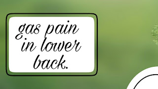 gas pain in lower back