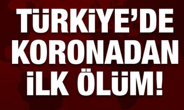 Türkiye'de Koronavirüsten ( COVİD-19 ) İlk Ölüm