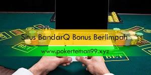 Situs BandarQ Bonus Berlimpah