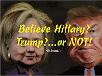 Believe Hillary?  Trump?...or NOT!