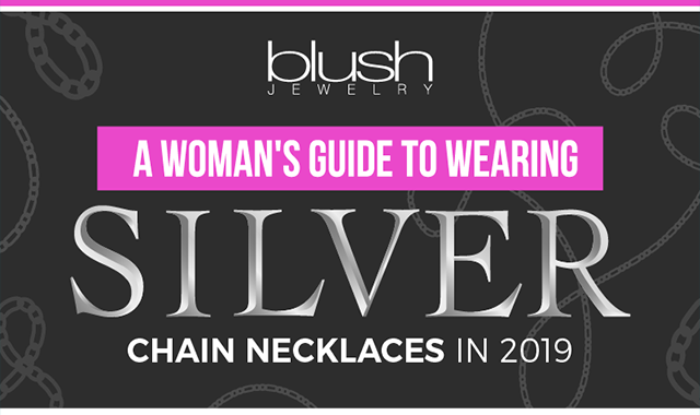 A Woman's Guide to Wearing Silver Chain Necklaces in 2019