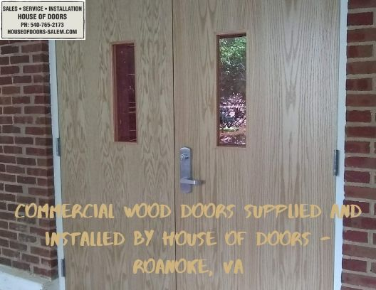 Commercial wood doors supplied and installed by house of doors - Roanoke, VA