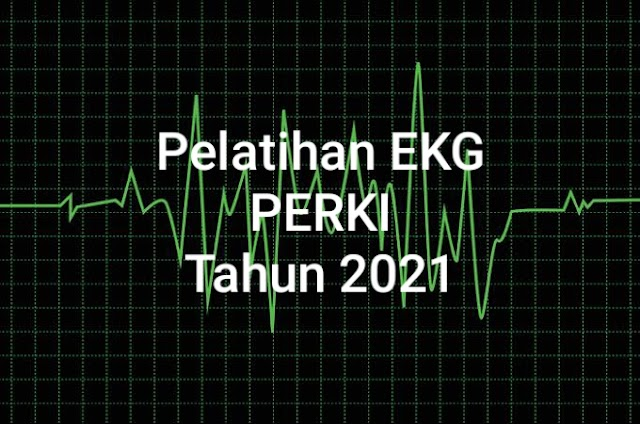 Jadwal Pelatihan EKG PERKI Tahun 2021 Se-Indonesia
