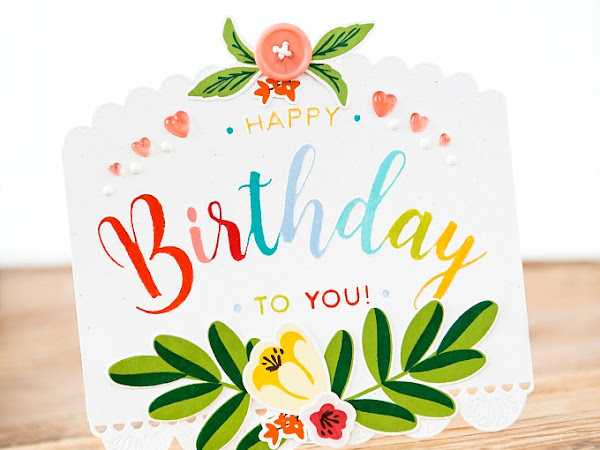 Happy Birthday - The Stamp Market + Wonder Stix | Adding Color to Dry Embossing