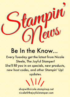 Latest Stamping News and Tuesday Updates from Stampin' Up! and Nicole Steele The Joyful Stamper