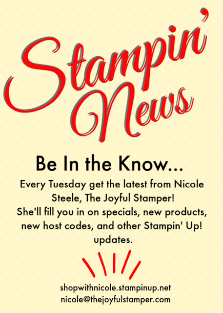 Stampin' News every Tuesday with Nicole Steele The Joyful Stamper