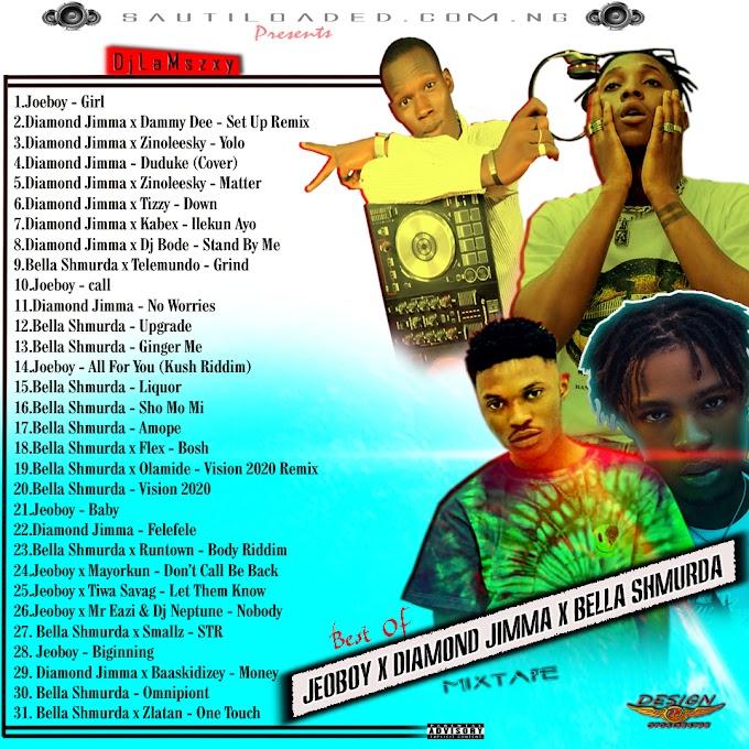 [Mixtape] Dj LaMszXy – Best Of Joeboy X Diamond Jimma X Bella Shmurda