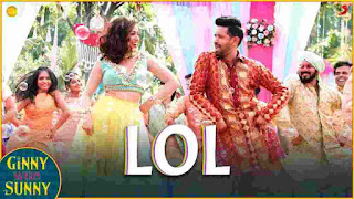 LOL Lyrics - Payal Dev - Dev Negi [Ginny Weds Sunny]