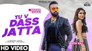 Tu V Dass Jatta Lyrics - Gagan Kokri (ft. Ishita Raj)
