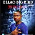 MPNAIJA MUSIC:Ellao Big Bird – Purches @EllaoBig
