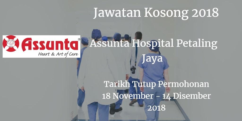 Jawatan Kosong  Assunta Hospital Petaling Jaya 18 November - 14 Disember 2018