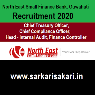 North East Small Finance Bank, Guwahati Recruitment 2020 - Treasury Officer/ Compliance Officer, Head - Internal Audit/ Finance Controller