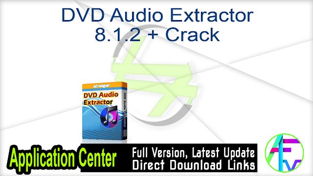 DVD Audio Extractor 8.1.2 + Crack