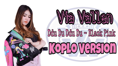 Download Lagu Via Vallen Ddu Du Ddu Du Mp3 Black Pink Koplo Version Terbaru