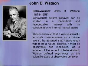 John B. Watson, an American psychologist