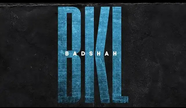 Badshah - BKL Full Song Lyrics   Latest Hindi Song 2020