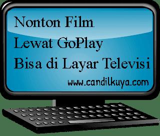 Nonton Film Lewat GoPlay Bisa di Layar Televisi
