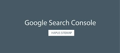 Hapus Peta Situs Google Search Console