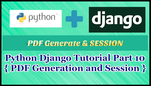 Python Django Tutorial Part 10 | PDF Generate | Session