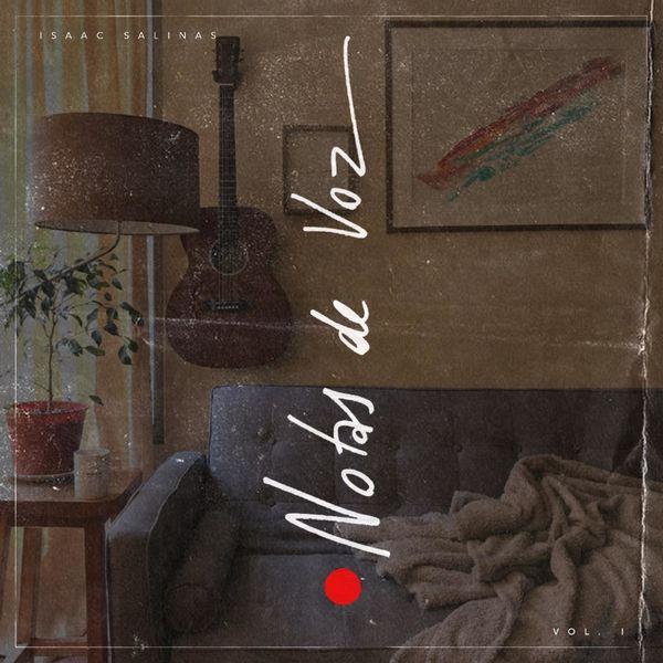 Isaac Salinas – Notas de Voz, (Vol.1) 2021 (Exclusivo WC)