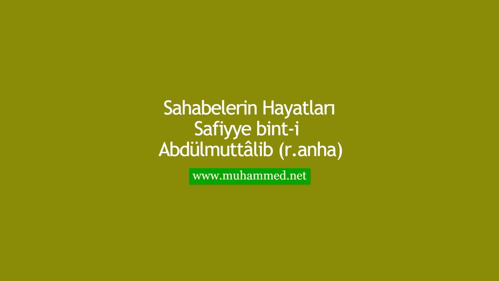 Safiyye bint-i Abdülmuttâlib (r.anha)