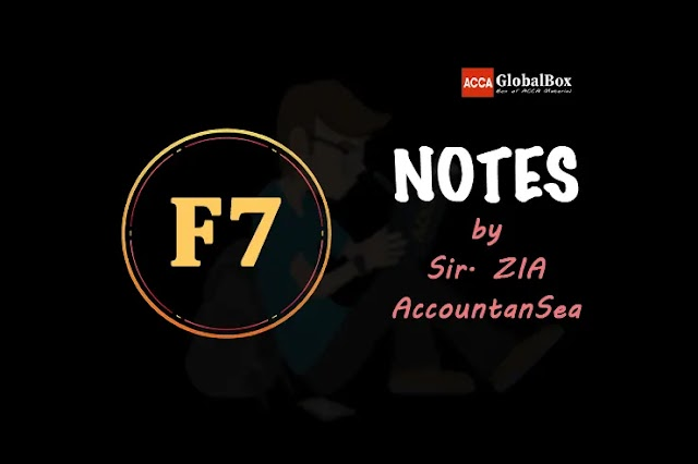 F7 (FR) - Notes - by AccountanSea Sir. Zia | Financial Reporting | ACCA