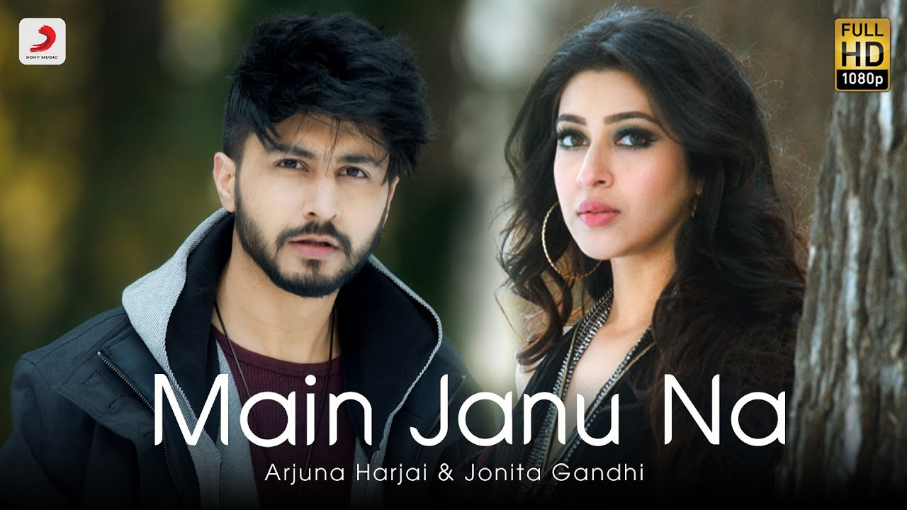 Main Janu Na Lyrics in Hindi Jonita Gandhi x Arjuna Harjai