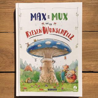 """""""Max und Mux und der Riesenwunschpilz"""" von Sven Maria Schröder, Boje Verlag, Rezension Kinderbuchblog Familienbücherei"""
