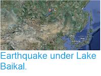 https://sciencythoughts.blogspot.com/2012/10/earthquake-under-lake-baikal.html